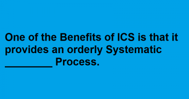 One of the Benefits of ICS is that it provides an orderly Systematic ________ Process